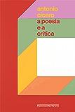 A poesia e a crítica: Ensaios