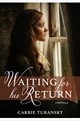 Waiting for His Return Kindle Edition