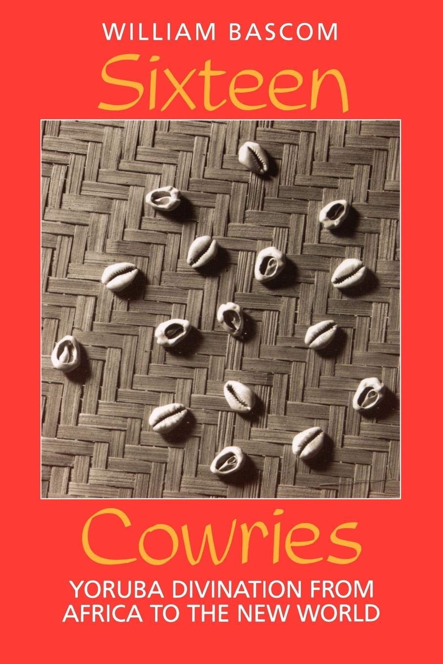 Sixteen Cowries: Yoruba Divination from Africa to the New World by Indiana University Press