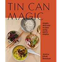 Tin Can Magic: Simple, delicious recipes using pantry staples