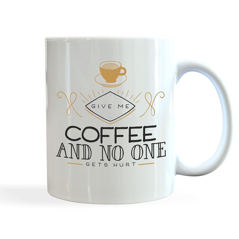 Give Me Coffee And No One Gets Hurt 11 Ounce Coffee Mug Handmade