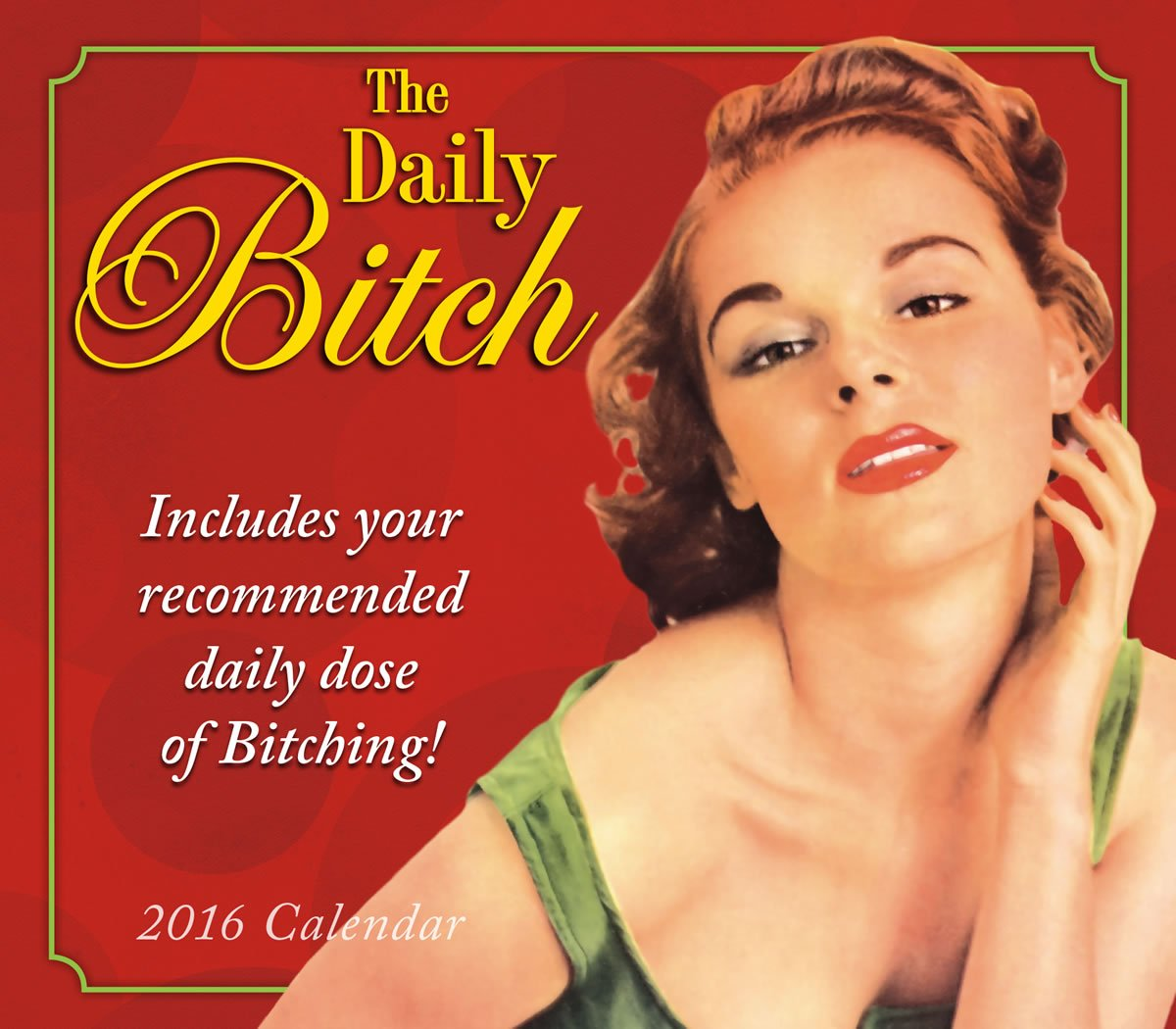 Daily Bitch 2016 Boxed/Daily Calendar: Ed/Ephemera Polish ...