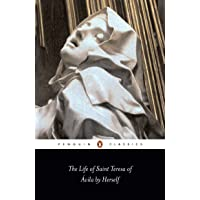 The Life of Saint Teresa of Avila by Herself (Classics S.)