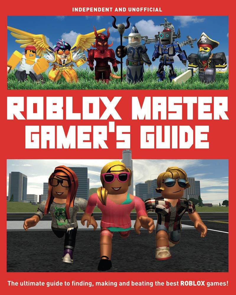 ROBLOX Master Gamer's Guide: The Ultimate Guide to Finding