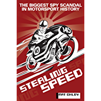 STEALING SPEED: The biggest spy scandal in motorsport history (English Edition)