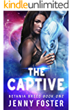 The Captive: A SciFi Alien Romance (Betania Breed Book 1)