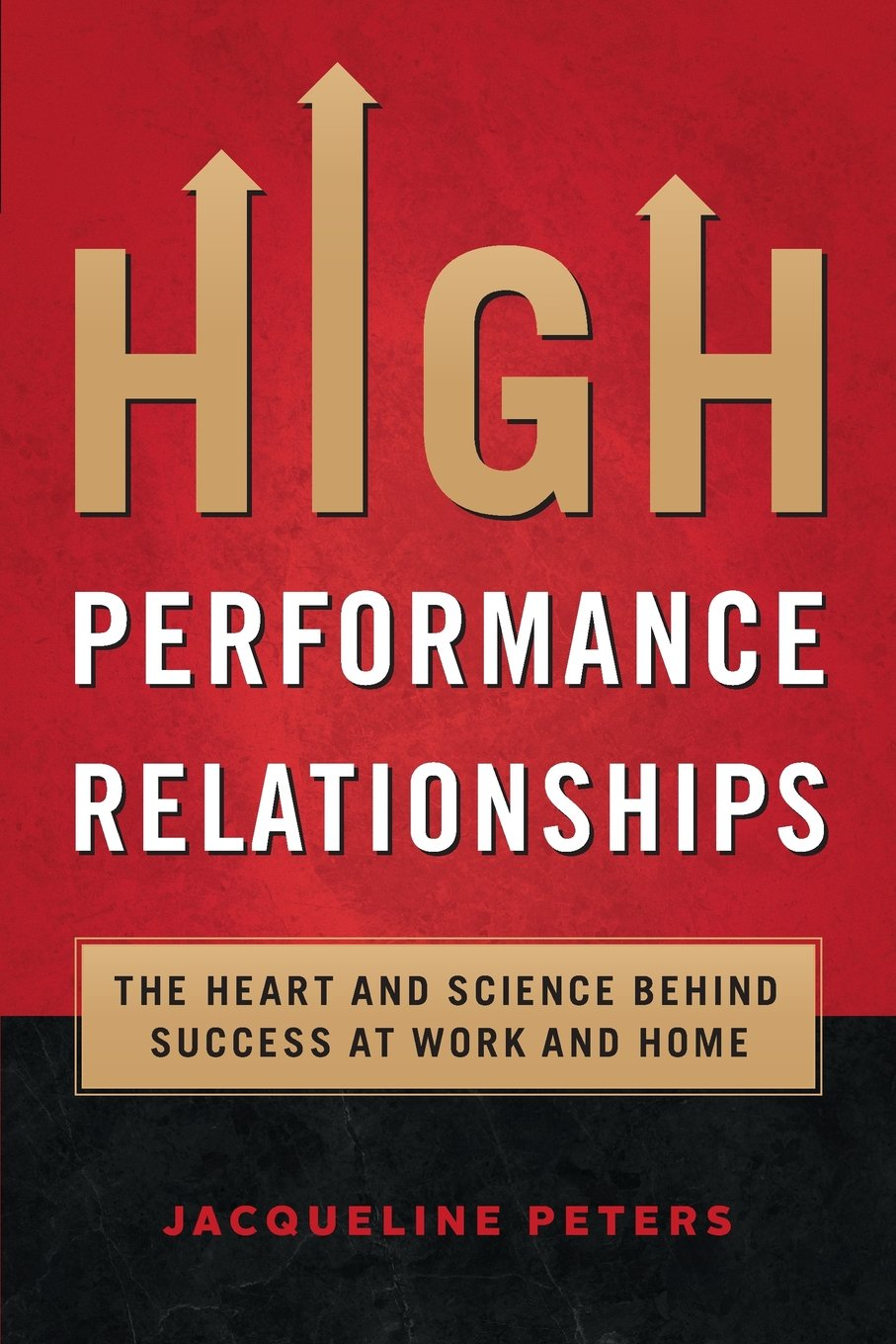 High Performance Relationships: The Heart and Science behind Success at Work and Home pdf epub