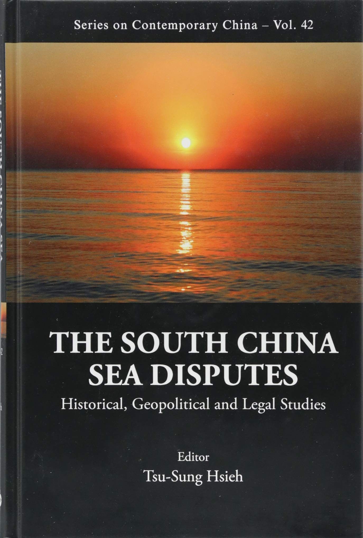 Download The South China Sea Disputes: Historical, Geopolitical and Legal Studies (Series on Contemporary China) PDF