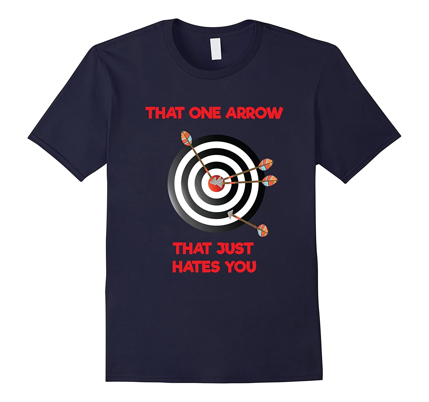 a7030a5b That One Arrow That Just Hates You - Funny Archery T-Shirt-ANZ ...