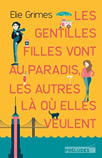 """Résultat de recherche d'images pour """"les gentilles filles vont au paradis. les autres vont où elles veulent livre"""""""