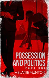 Possession and Politics: Part One
