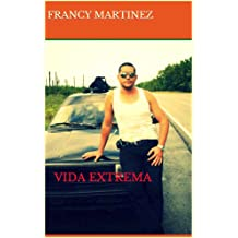 Vida Extrema (Spanish Edition) Jan 10, 2014