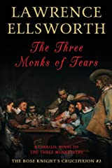 The Three Monks of Tears: The Rose Knight's Crucifixion #2 (Volume 2) Paperback