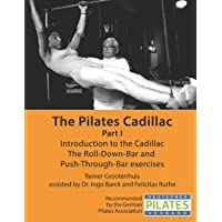 The Pilates Cadillac - Part I: Introduction to the Cadillac, The Roll-Down-Bar and...