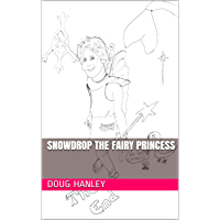 Snowdrop the Fairy Princess (Snowdrop and Pumkin Book 1) (English Edition)