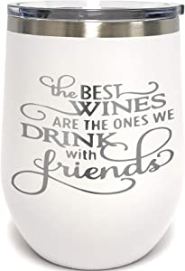 The Best Wines With Friends - 12oz wine tumbler with Lid - Stainless Steel - Insulated Stemless Double Wall Vacuum Tumbler - Fancy Sayings - Mom Dad Wife BFF Nana Mens Woman White