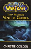 Jaina Marefiero. Venti di guerra. World of Warcraft