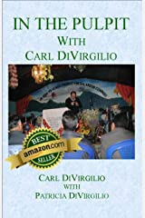 In the Pulpit with Carl DiVirgilio (In the Pulpit Series Book 1) Kindle Edition