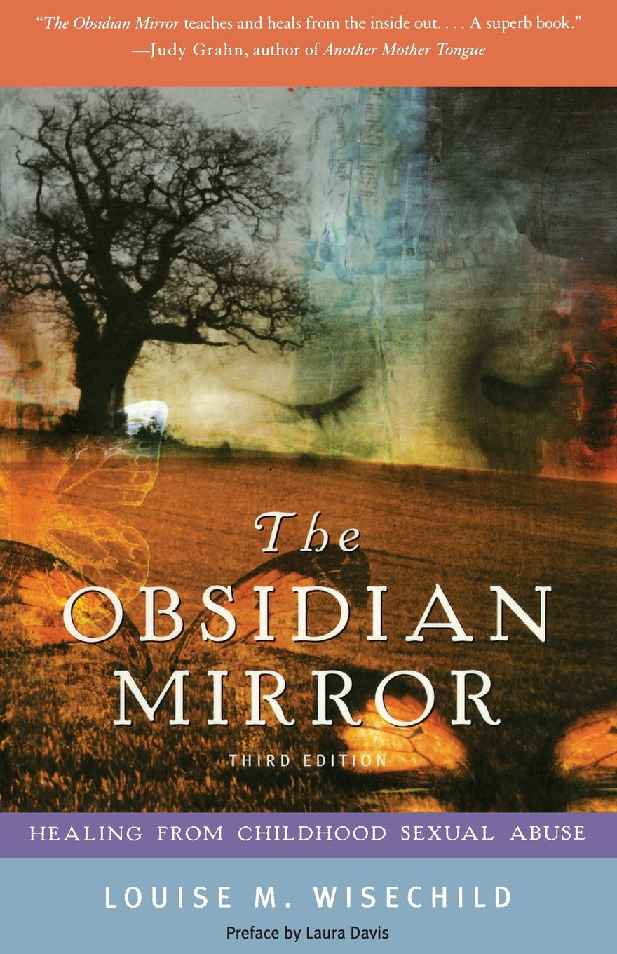 The obsidian mirror healing from childhood sexual abuse louise m the obsidian mirror healing from childhood sexual abuse louise m wisechild laura davis 9781580050852 amazon books fandeluxe Choice Image
