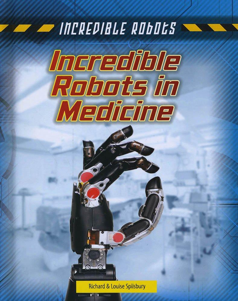 Incredible Robots in Medicine PDF