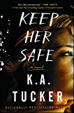 Keep Her Safe: A Novel