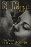 Slim To None (Cedar Tree Series Book 1)
