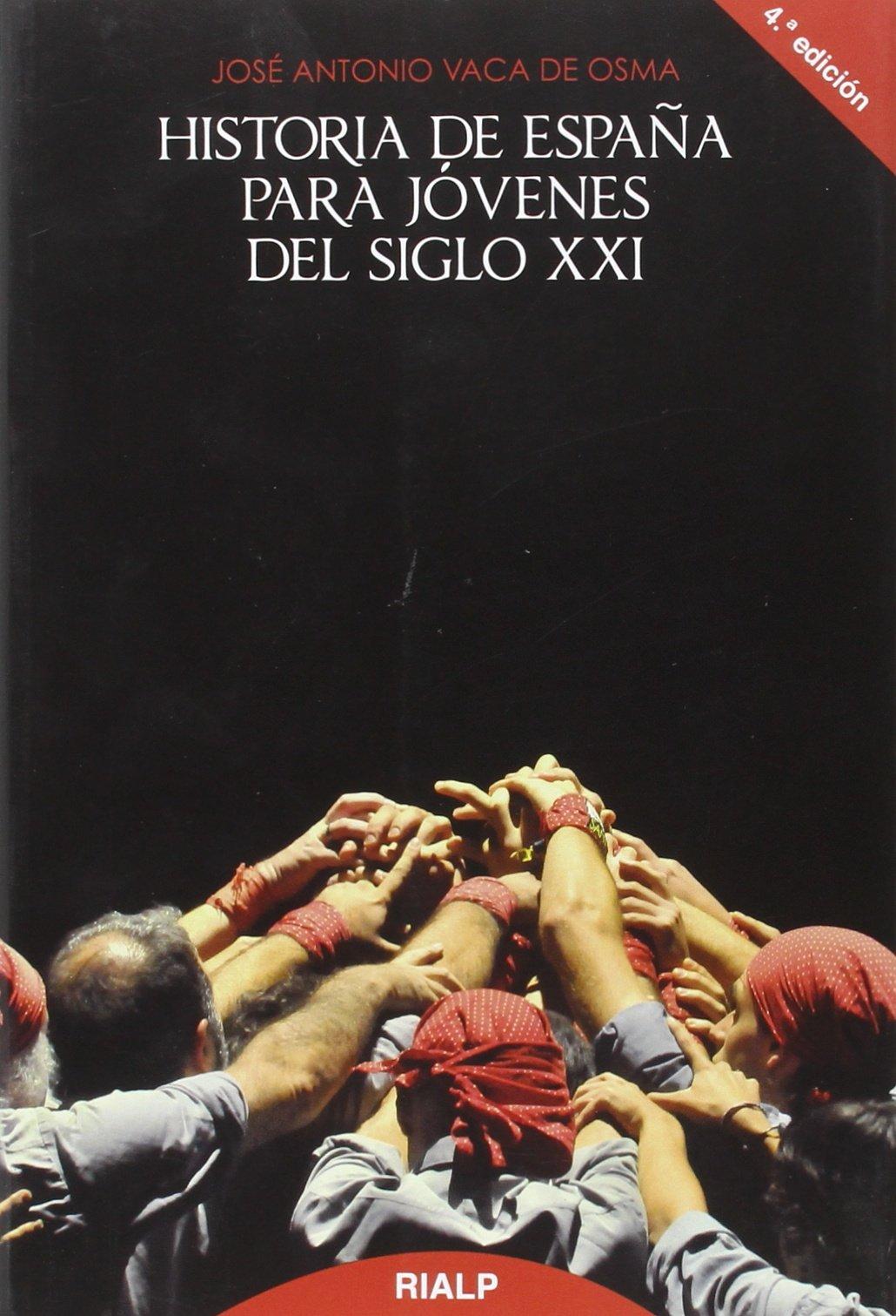 *Historia de España para jóvenes del siglo XXI (Historia y Biografías) Tapa blanda – 1 abr 2003 José Antonio Vaca de Osma Rialp 8432134392 European history