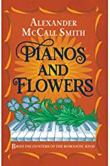 Pianos and Flowers: Brief Encounters of the Romantic Kind Hardcover