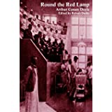 Round the Red Lamp and Other Medical Writings
