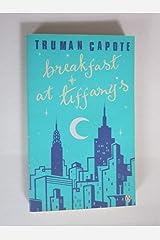 Breakfast at Tiffany's: Breakfast at Tiffany's; House of Flowers; a Diamond Guitar; a Christmas Memory Paperback