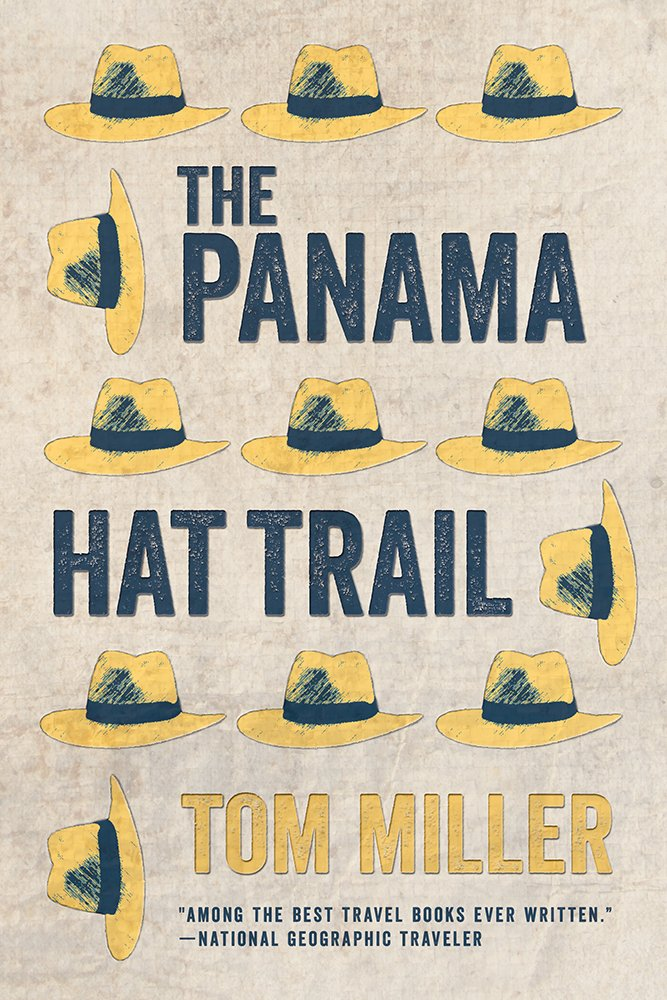 b3ea4272 The Panama Hat Trail: Tom Miller: 9780816535873: Amazon.com: Books