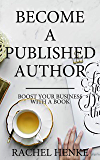 Become A Published Author: Boost Your Business With A Book (English Edition)