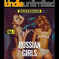 Russian Girls - Die russischen Mädchen: Erotische Bilderbuch, vol.1