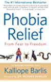 Phobia Relief: From Fear to Freedom (Building Your Best)