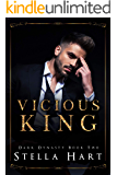 Vicious King: A Dark Captive Romance (Dark Dynasty Book 2)