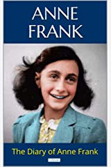 THE DIARY OF ANNE FRANK Kindle Edition