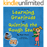 Life Skills Series – Learning Gratitude OR Quieting the Rough Sea (Children's Life Skills Series Book 8)