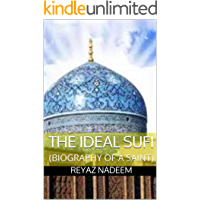 THE IDEAL SUFI: (BIOGRAPHY OF A SAINT)