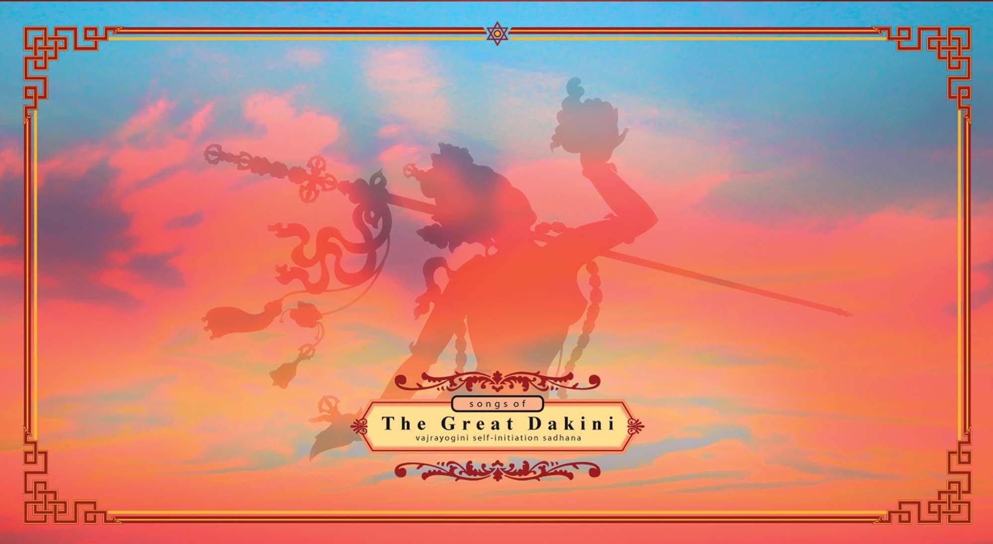 Songs of the Great Dakini: Vajrayogini Self-Initiation