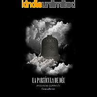la partícula de Déu (Catalan Edition)