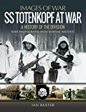 SS Totenkopf at War: A History of the Division (Images of War)