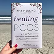 Healing PCOS: A 21-Day Plan for Reclaiming Your Health and ...