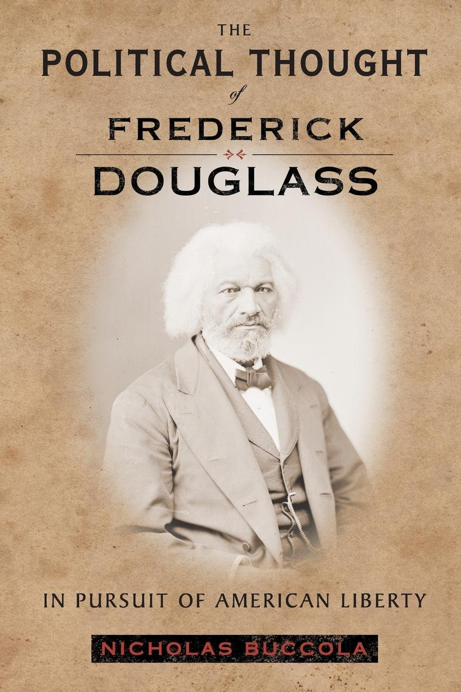 Read Online The Political Thought of Frederick Douglass: In Pursuit of American Liberty pdf epub