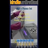Métodos de Preparación del Plasma Rico en Plaquetas: Fundamentos para la Estandarizacion (PRP y Plasma Gel nº 2…