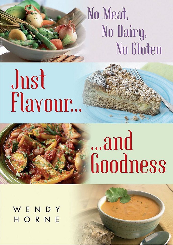 No Meat, No Dairy, No Gluten: Just Flavour and Goodness pdf epub