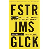 Faster: The Acceleration of Just about Everything