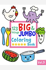 123 things BIG & JUMBO Coloring Book VOL.5: 123 Pages to color!!, Easy, LARGE, GIANT Simple Picture Coloring Books for Toddlers, Kids Ages 2-4, Early ... Preschool and Kindergarten (JUMBO and GIANT) Paperback