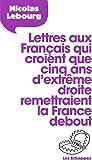 Lettre aux Français qui croient que 5 ans d'extrême droite remettraient la France debout