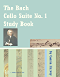 The Bach Cello Suite No. 1 Study Book