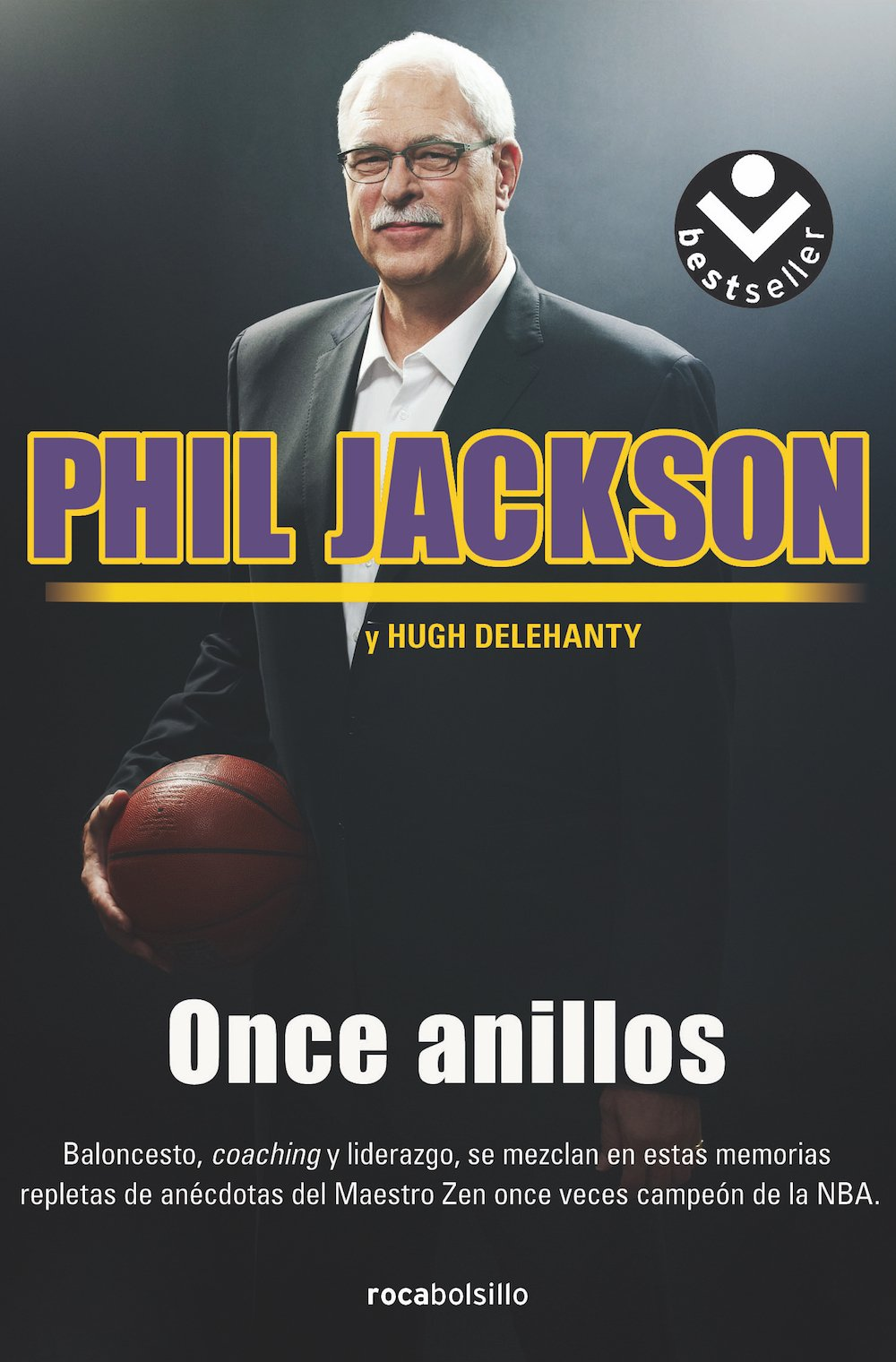 Once anillos Tapa blanda – 21 abr 2016 Phil Jackson Hugh Delehanty Margarita Cavándoli Roca Bolsillo